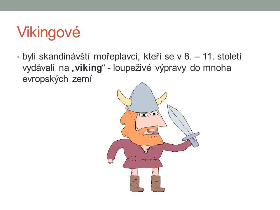 Životní podmínky Obyvatelstvo Skandinávie se živilo převážně zemědělstvím a rybolovem.