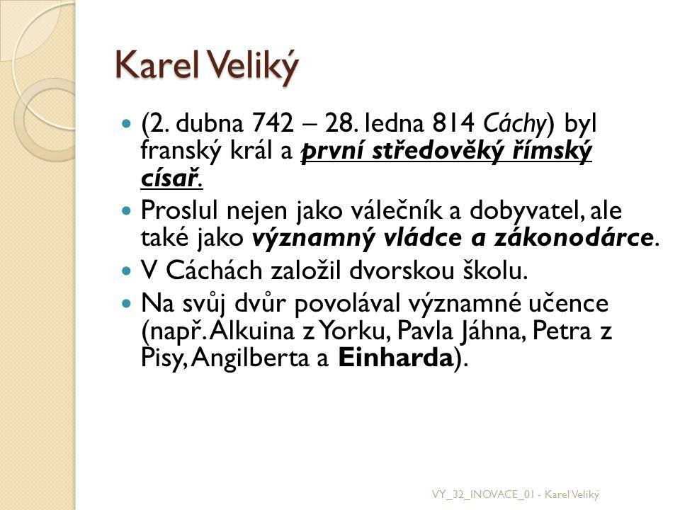 Einard Byl poddaným Karla Velikého Napsal životopisné dílo Vita Karoli Magni, které je jednou z nejvýznamnějších literárních památek své doby.
