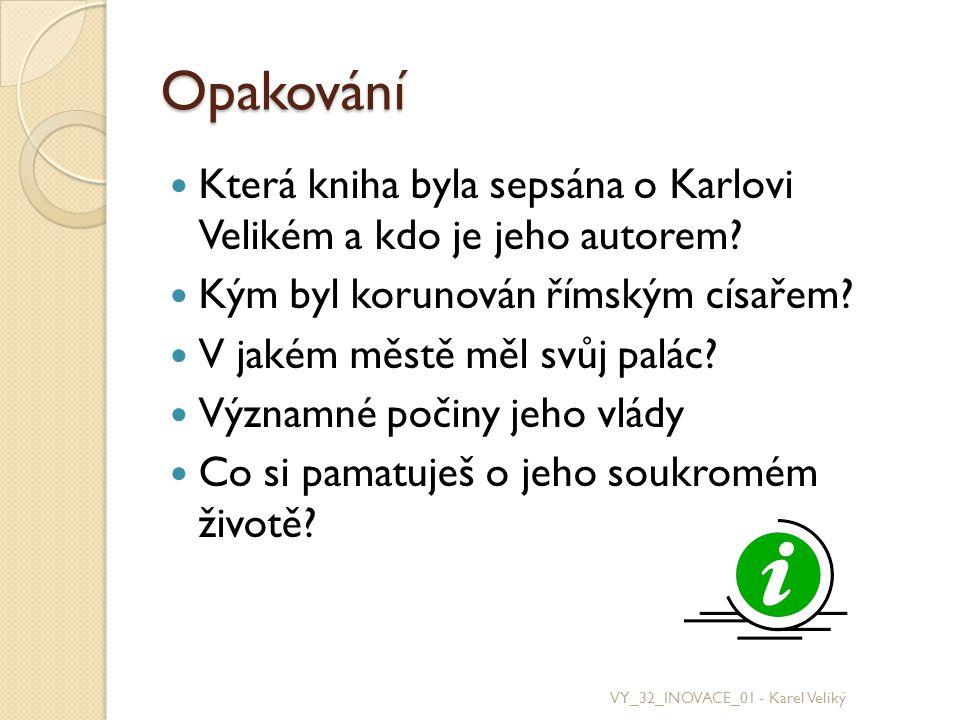 Odkazy Přispěvatelé Wikipedie, Karel Veliký [online], Wikipedie: Otevřená encyklopedie, c2012, Datum poslední revize 8.
