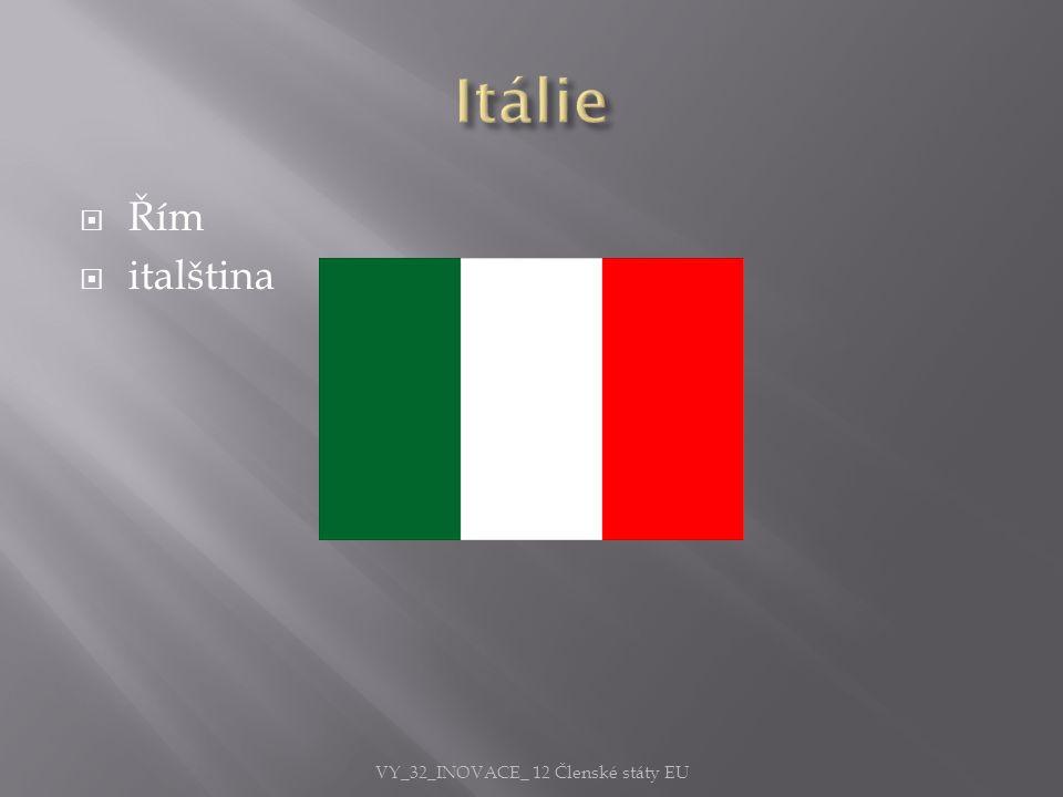  Řím  italština VY_32_INOVACE_ 12 Členské státy EU