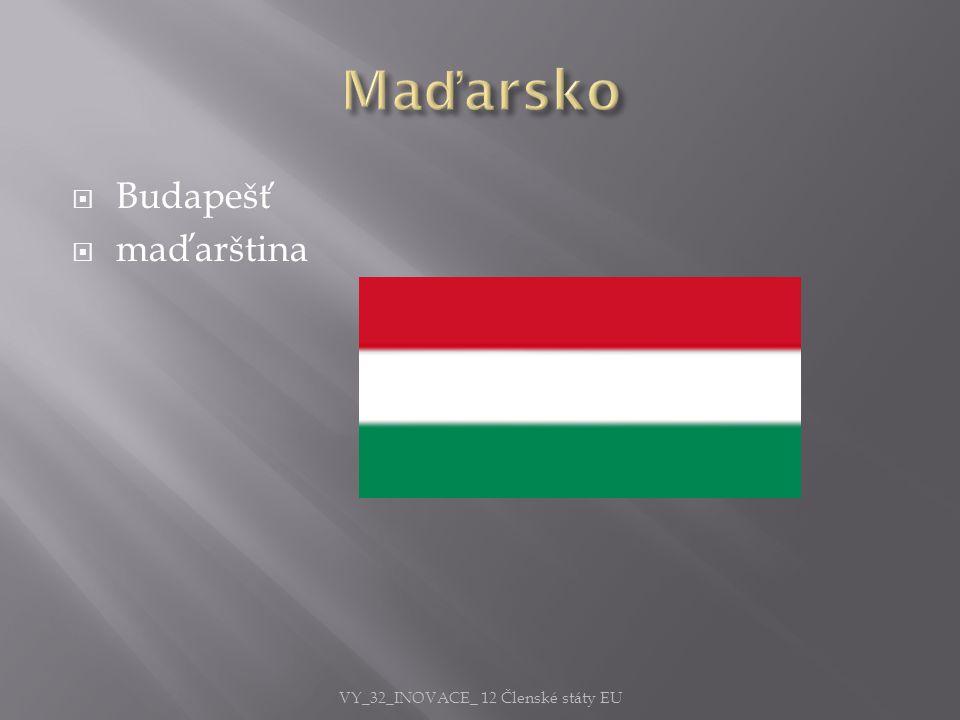  Budapešť  maďarština VY_32_INOVACE_ 12 Členské státy EU