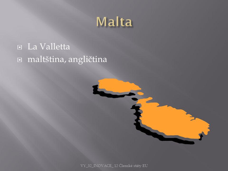 La Valletta  maltština, angličtina VY_32_INOVACE_ 12 Členské státy EU