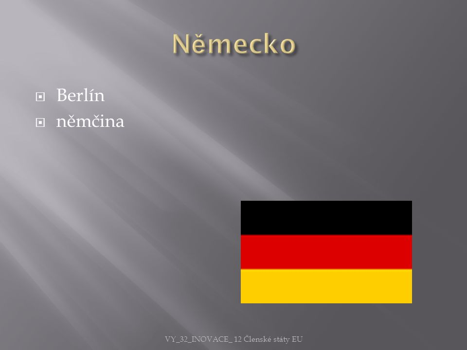  Berlín  němčina VY_32_INOVACE_ 12 Členské státy EU