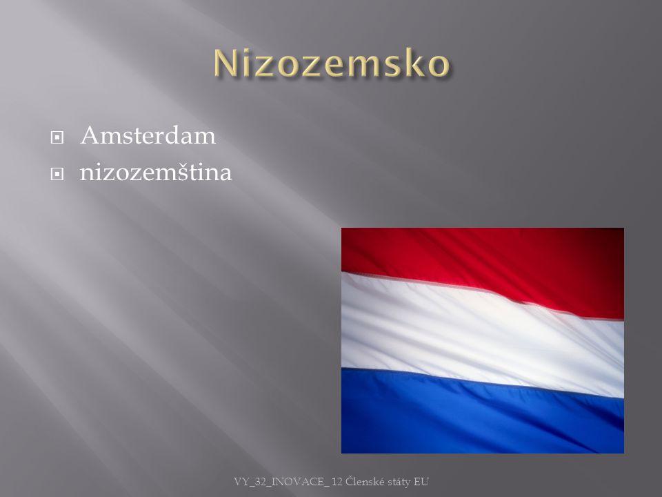  Amsterdam  nizozemština VY_32_INOVACE_ 12 Členské státy EU