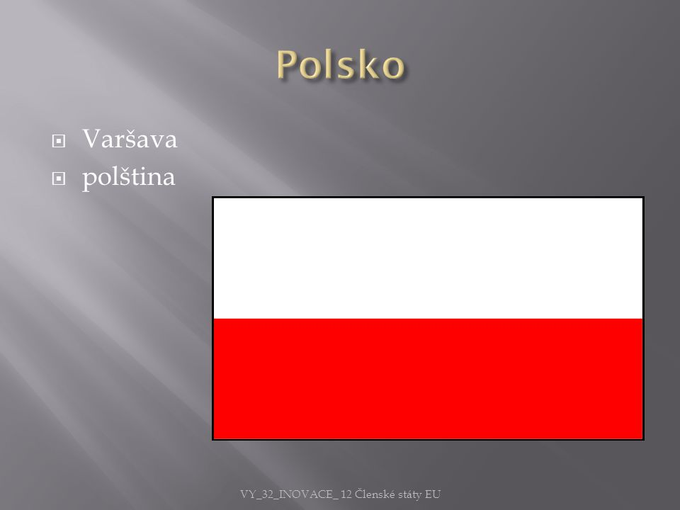  Varšava  polština VY_32_INOVACE_ 12 Členské státy EU