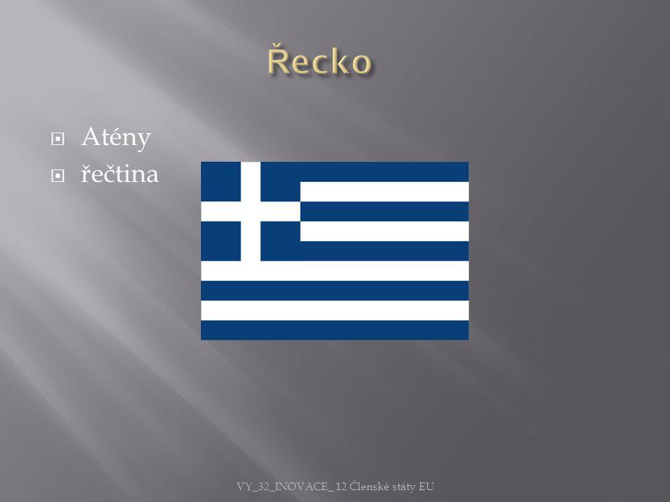  Atény  řečtina VY_32_INOVACE_ 12 Členské státy EU