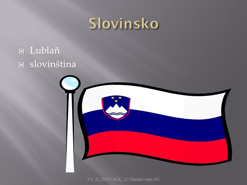  Lublaň  slovinština VY_32_INOVACE_ 12 Členské státy EU