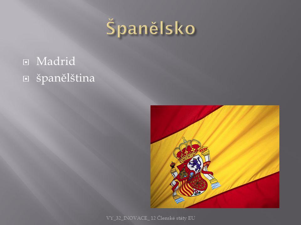  Madrid  španělština VY_32_INOVACE_ 12 Členské státy EU