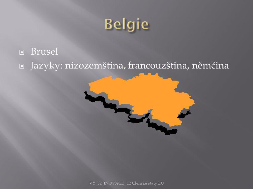  Brusel  Jazyky: nizozemština, francouzština, němčina VY_32_INOVACE_ 12 Členské státy EU