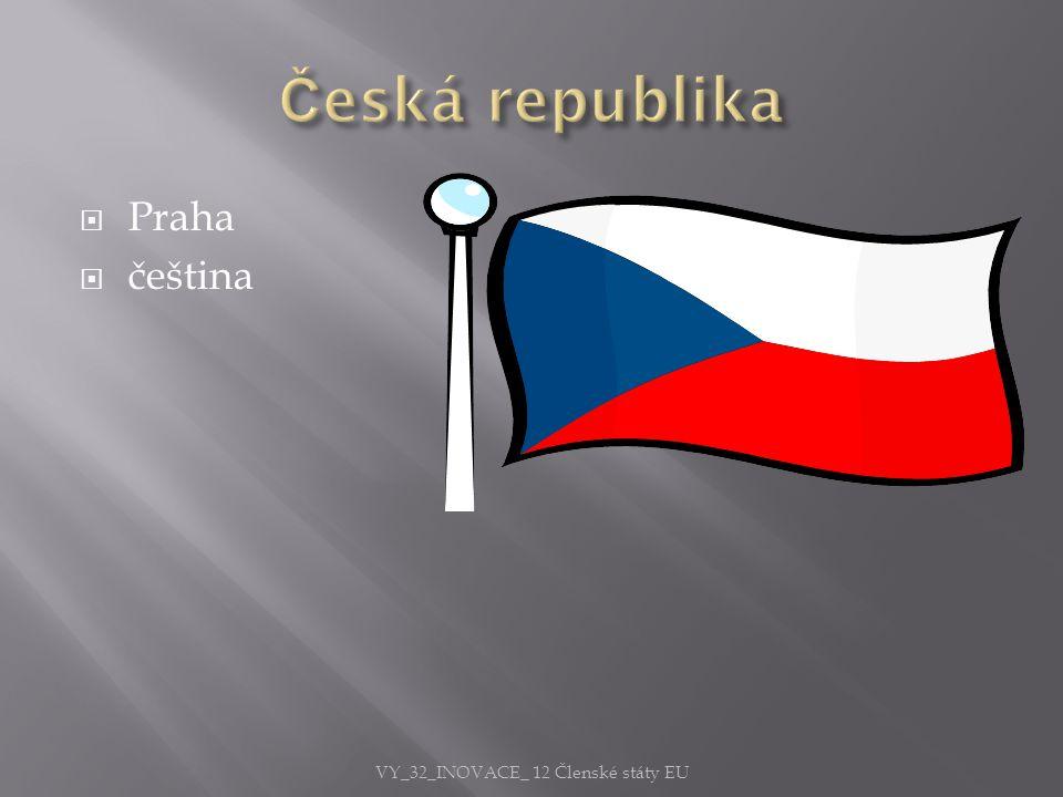  Praha  čeština VY_32_INOVACE_ 12 Členské státy EU