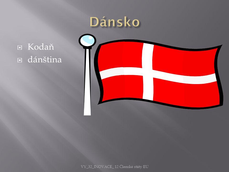  Kodaň  dánština VY_32_INOVACE_ 12 Členské státy EU
