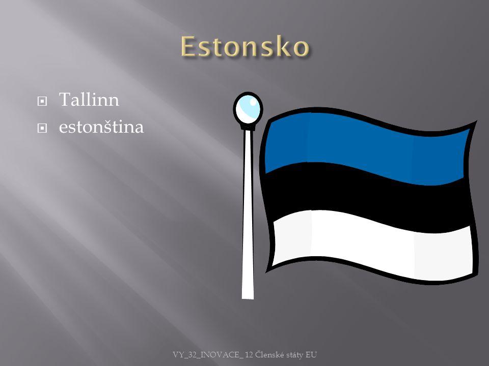  Tallinn  estonština VY_32_INOVACE_ 12 Členské státy EU