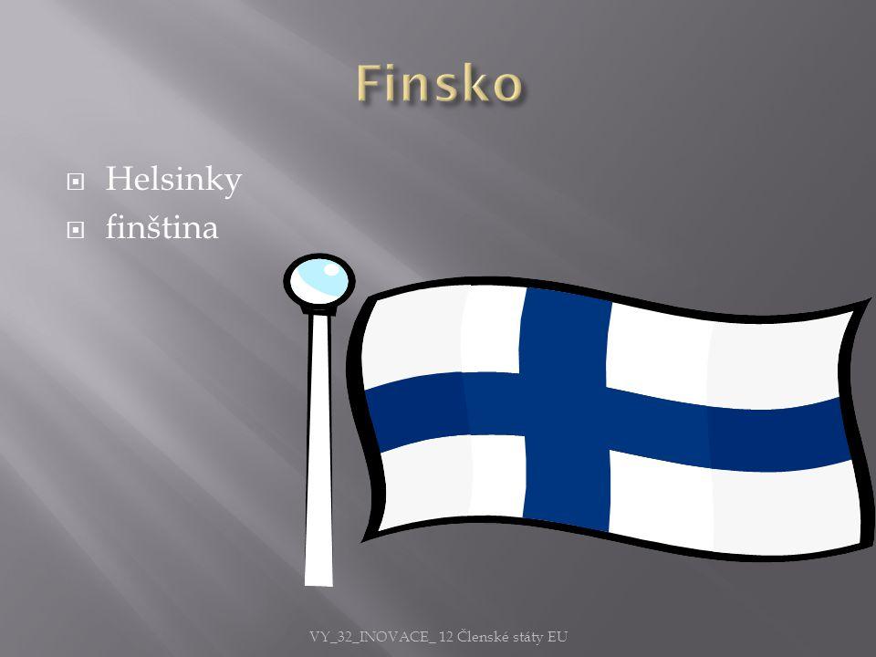  Helsinky  finština VY_32_INOVACE_ 12 Členské státy EU