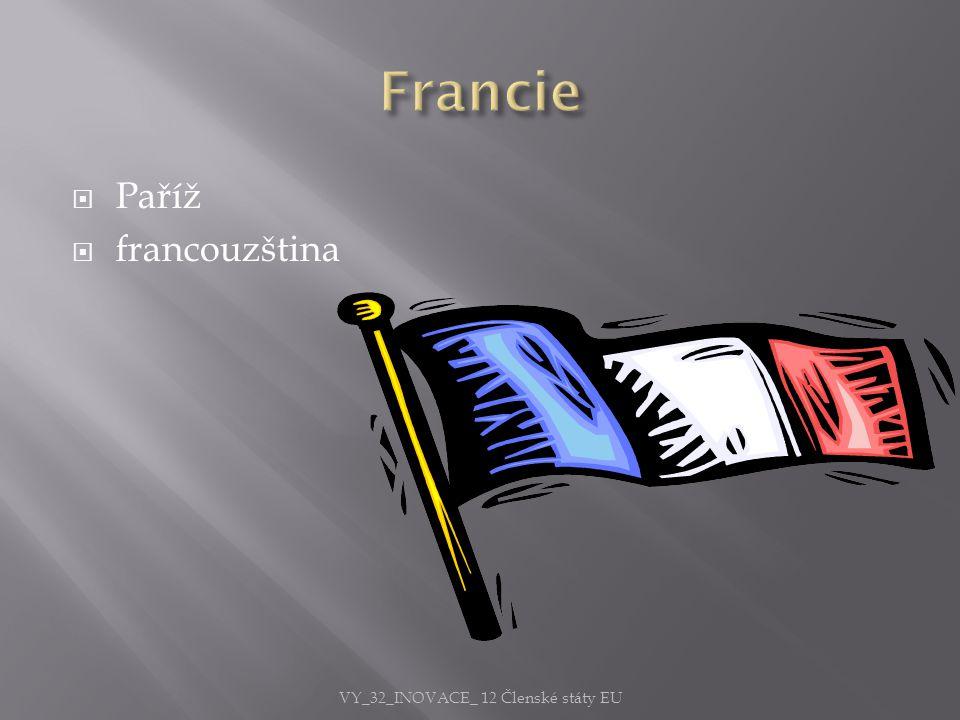  Paříž  francouzština VY_32_INOVACE_ 12 Členské státy EU