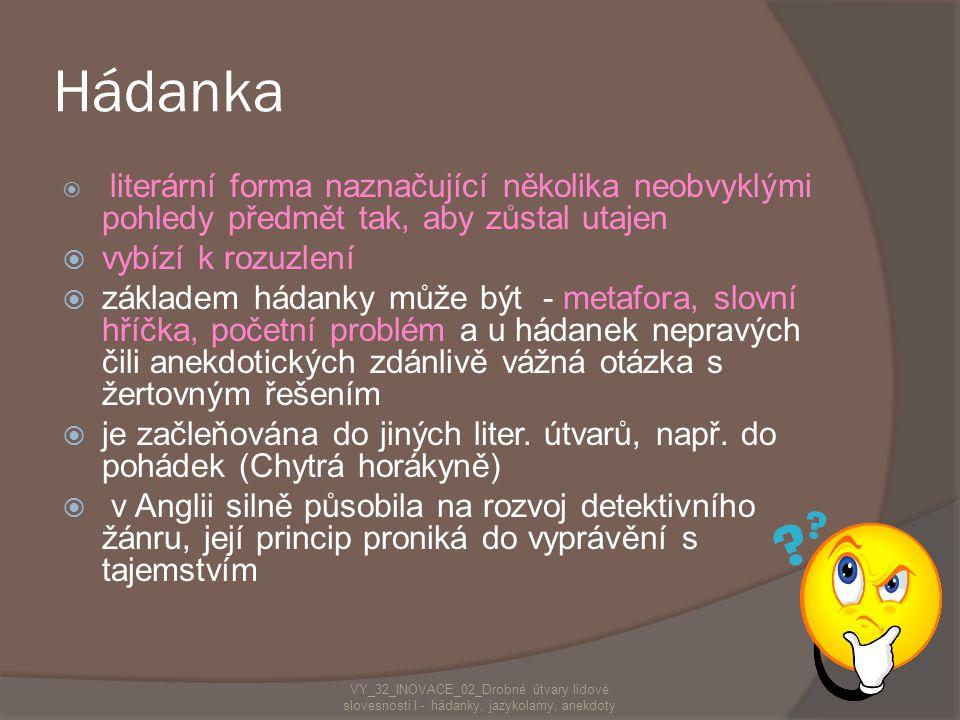 Hádanky, jazykolamy, anekdoty VY_32_INOVACE_02_Drobné útvary lidové slovesnosti I - hádanky, jazykolamy, anekdoty