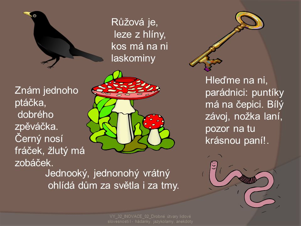 Skupinová práce  Zadání:  Každý člen ze skupiny má za úkol naučit se jeden z jazykolamů z daného seznamu.