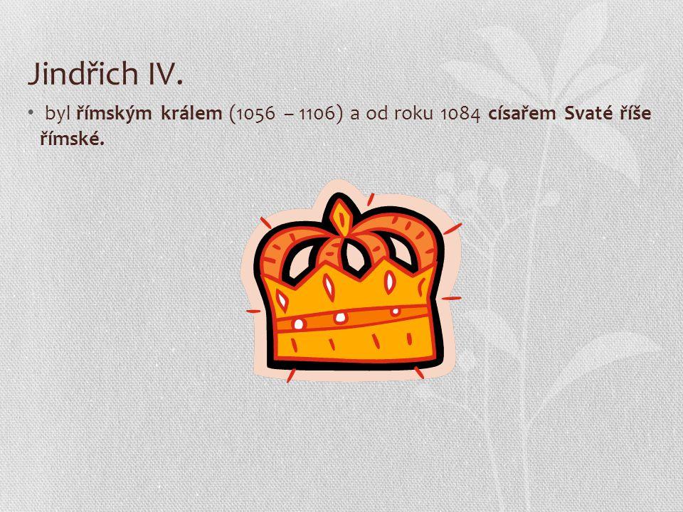 Jindřich IV. byl římským králem (1056 – 1106) a od roku 1084 císařem Svaté říše římské.