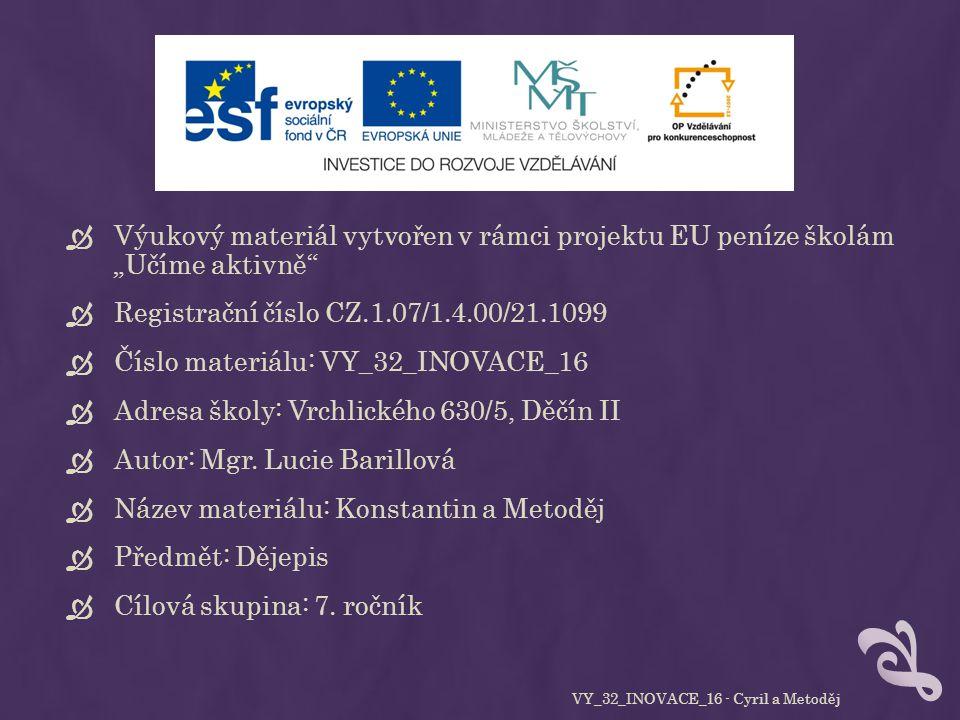 ODKAZY  Přispěvatelé Wikipedie, Cyril a Metoděj [online], Wikipedie: Otevřená encyklopedie, c2012, Datum poslední revize 15.