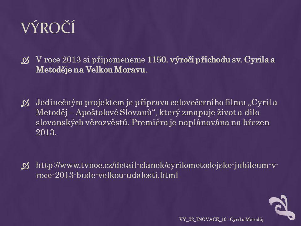 VÝROČÍ  V roce 2013 si připomeneme 1150. výročí příchodu sv.