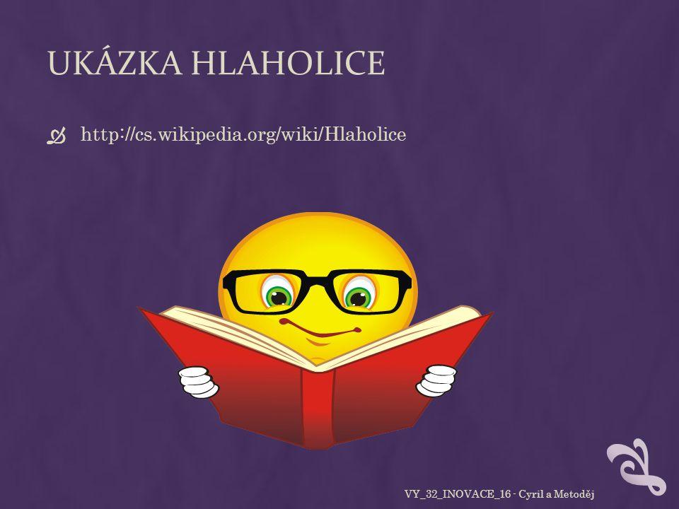 UKÁZKA HLAHOLICE  http://cs.wikipedia.org/wiki/Hlaholice VY_32_INOVACE_16 - Cyril a Metoděj