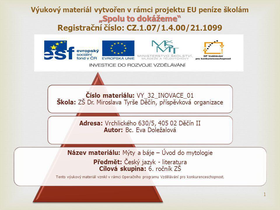  Číslo materiálu: VY_32_INOVACE_01 Škola: ZŠ Dr.