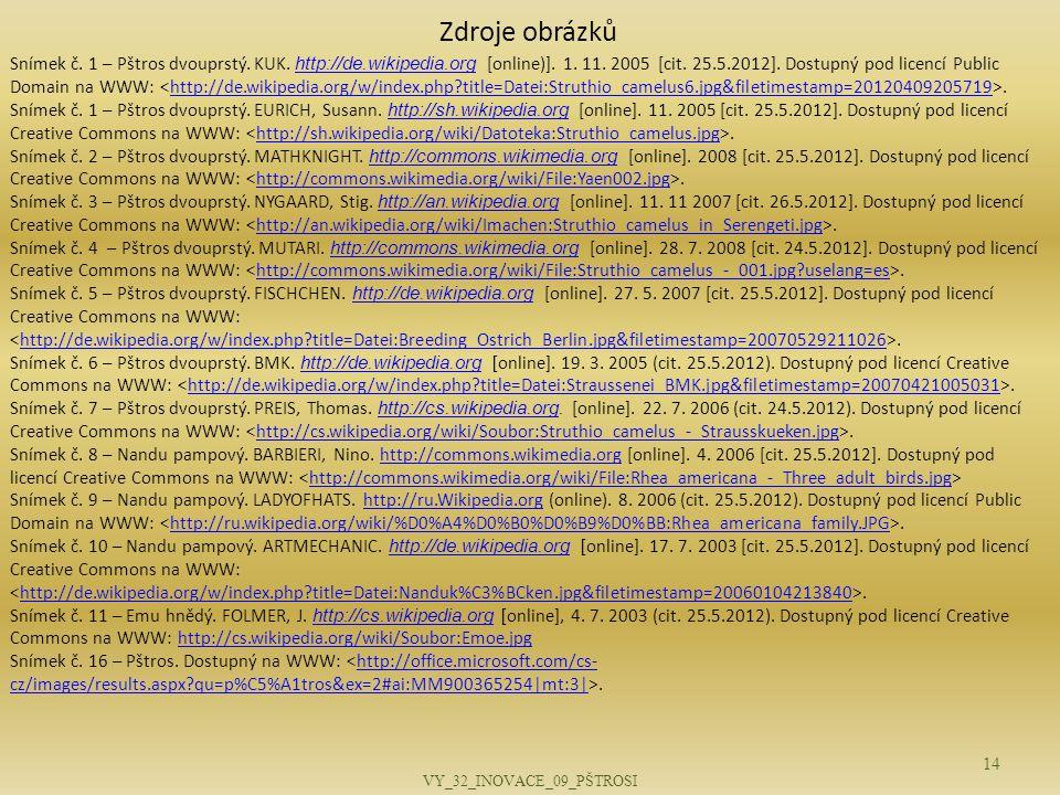 Snímek č. 1 – Pštros dvouprstý. KUK. http://de.wikipedia.org [online)]. 1. 11. 2005 [cit. 25.5.2012]. Dostupný pod licencí Public Domain na WWW:. http