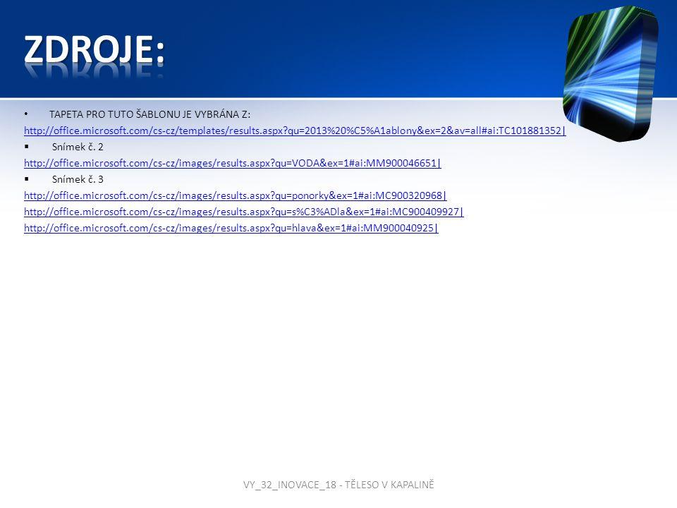 TAPETA PRO TUTO ŠABLONU JE VYBRÁNA Z: http://office.microsoft.com/cs-cz/templates/results.aspx?qu=2013%20%C5%A1ablony&ex=2&av=all#ai:TC101881352|  Snímek č.