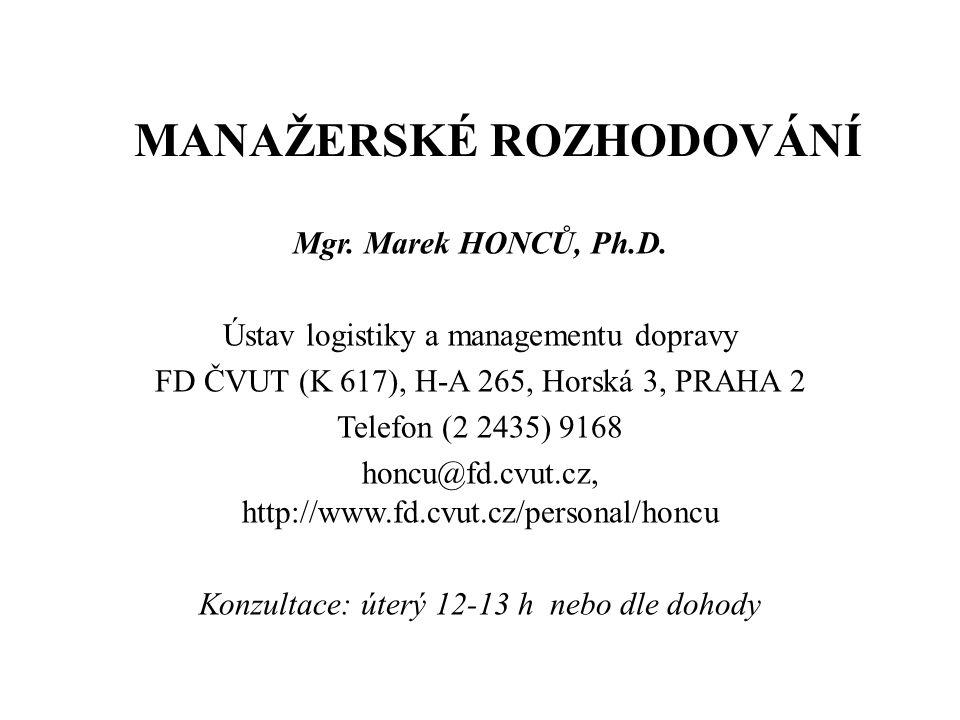 MANAŽERSKÉ ROZHODOVÁNÍ Mgr.Marek HONCŮ, Ph.D.