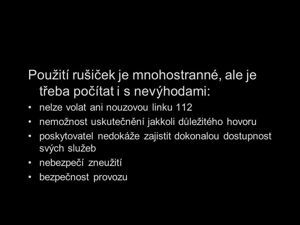 Použití rušiček je mnohostranné, ale je třeba počítat i s nevýhodami: nelze volat ani nouzovou linku 112 nemožnost uskutečnění jakkoli důležitého hovo