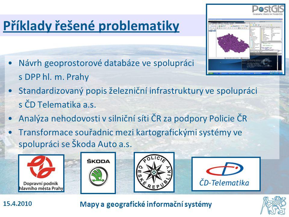 15.4.2010 Mapy a geografické informační systémy Příklady řešené problematiky Návrh geoprostorové databáze ve spolupráci s DPP hl. m. Prahy Standardizo