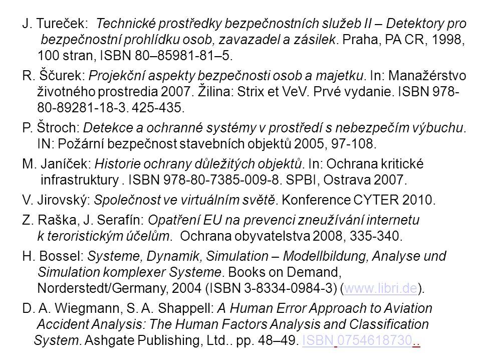 J. Tureček: Technické prostředky bezpečnostních služeb II – Detektory pro bezpečnostní prohlídku osob, zavazadel a zásilek. Praha, PA CR, 1998, 100 st
