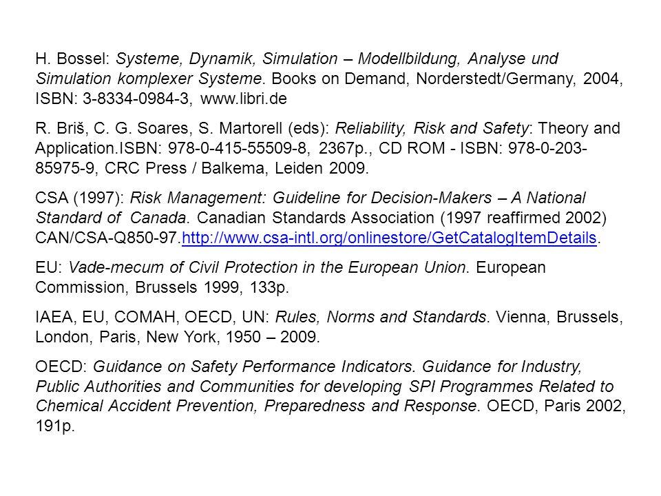 H. Bossel: Systeme, Dynamik, Simulation – Modellbildung, Analyse und Simulation komplexer Systeme. Books on Demand, Norderstedt/Germany, 2004, ISBN: 3
