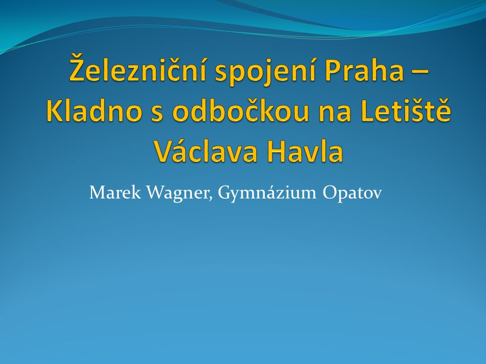 Marek Wagner, Gymnázium Opatov