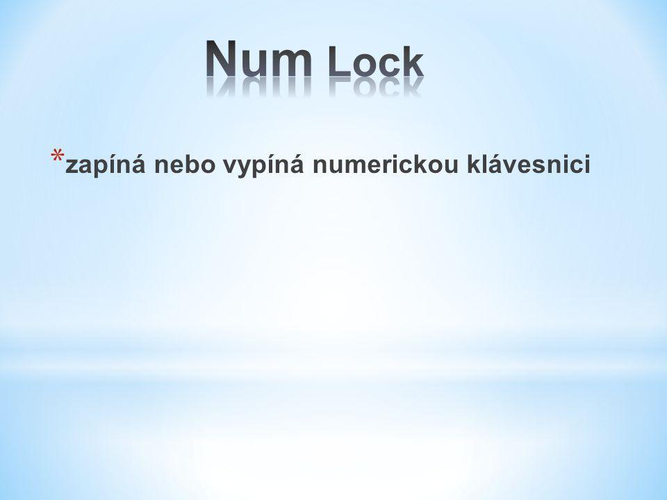 * zapíná nebo vypíná numerickou klávesnici