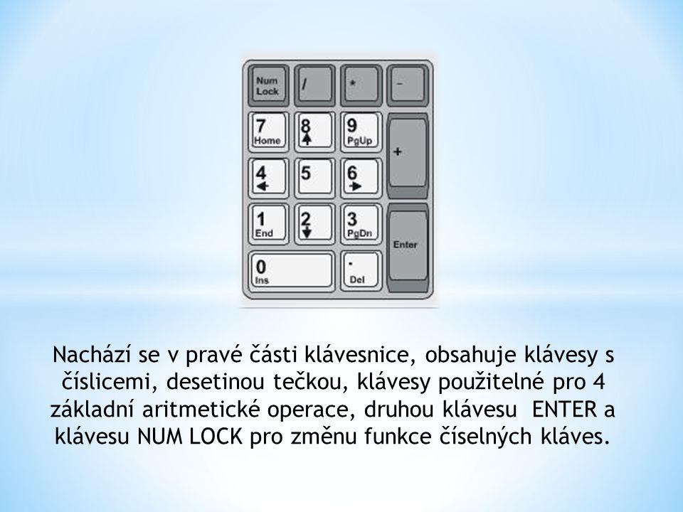Nachází se v pravé části klávesnice, obsahuje klávesy s číslicemi, desetinou tečkou, klávesy použitelné pro 4 základní aritmetické operace, druhou klávesu ENTER a klávesu NUM LOCK pro změnu funkce číselných kláves.