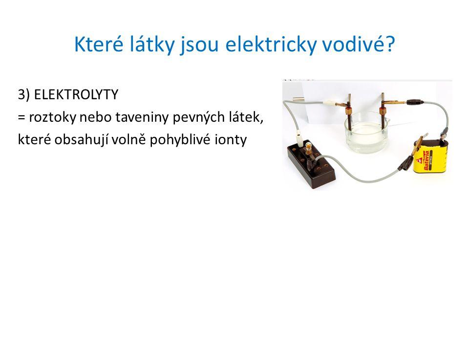 Které látky jsou elektricky vodivé.