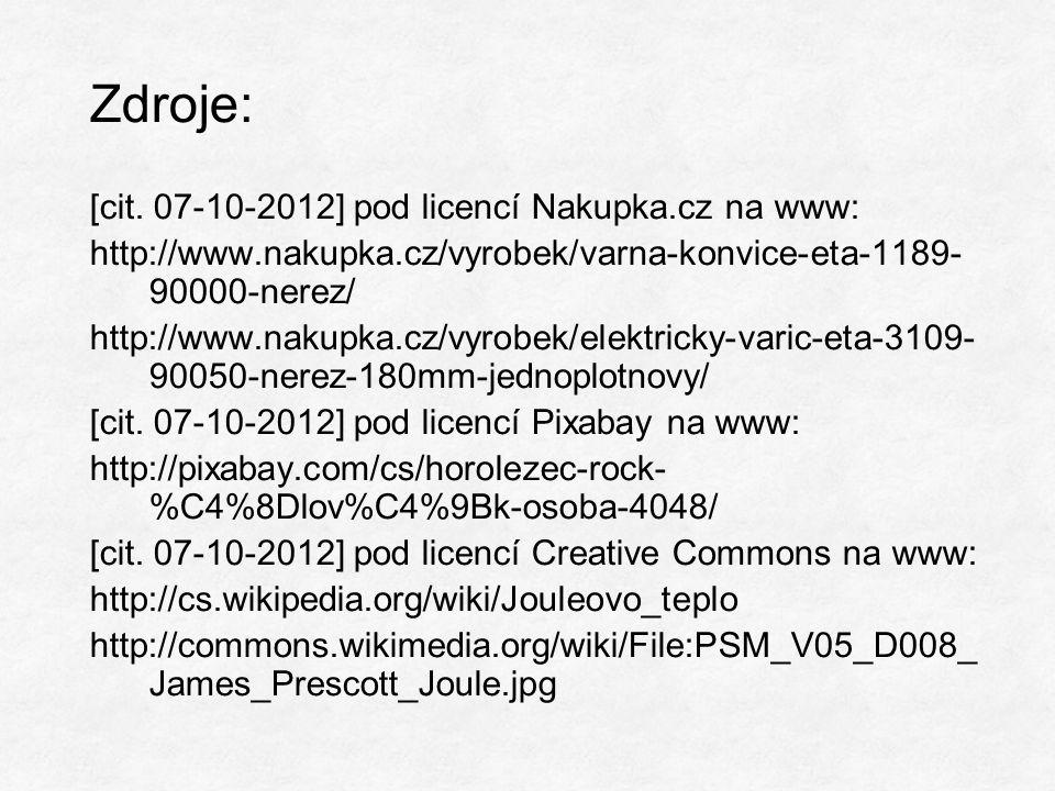 Zdroje: [cit. 07-10-2012] pod licencí Nakupka.cz na www: http://www.nakupka.cz/vyrobek/varna-konvice-eta-1189- 90000-nerez/ http://www.nakupka.cz/vyro