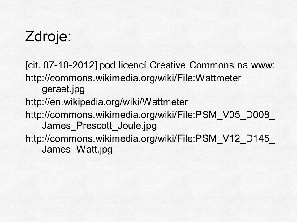 Zdroje: [cit. 07-10-2012] pod licencí Creative Commons na www: http://commons.wikimedia.org/wiki/File:Wattmeter_ geraet.jpg http://en.wikipedia.org/wi