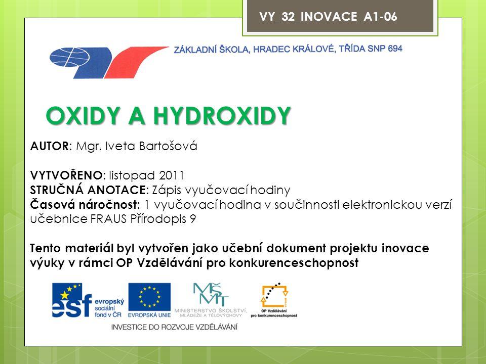 VY_32_INOVACE_A1-06 OXIDY A HYDROXIDY AUTOR : Mgr.
