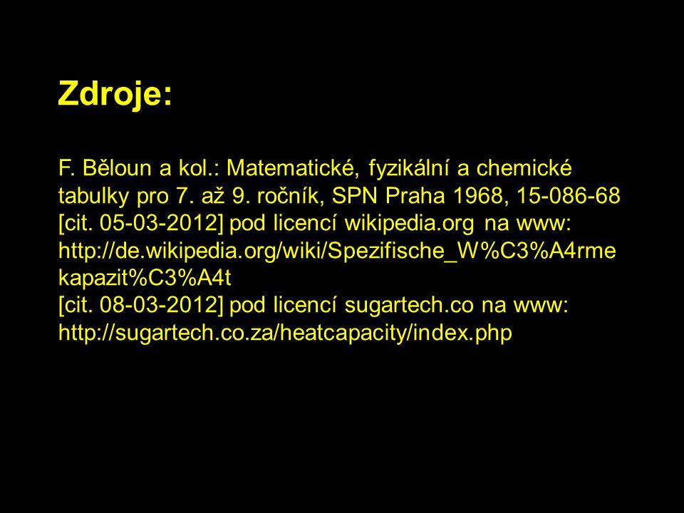 Zdroje: F.Běloun a kol.: Matematické, fyzikální a chemické tabulky pro 7.