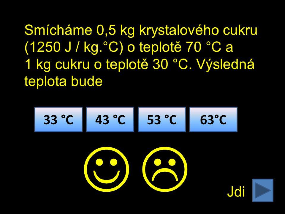Smísíme 3 litry vody o teplotě 20 °C (4200 J / kg.°C) a 3 kg nafty o teplotě 60 °C (2100 J / kg.°C).