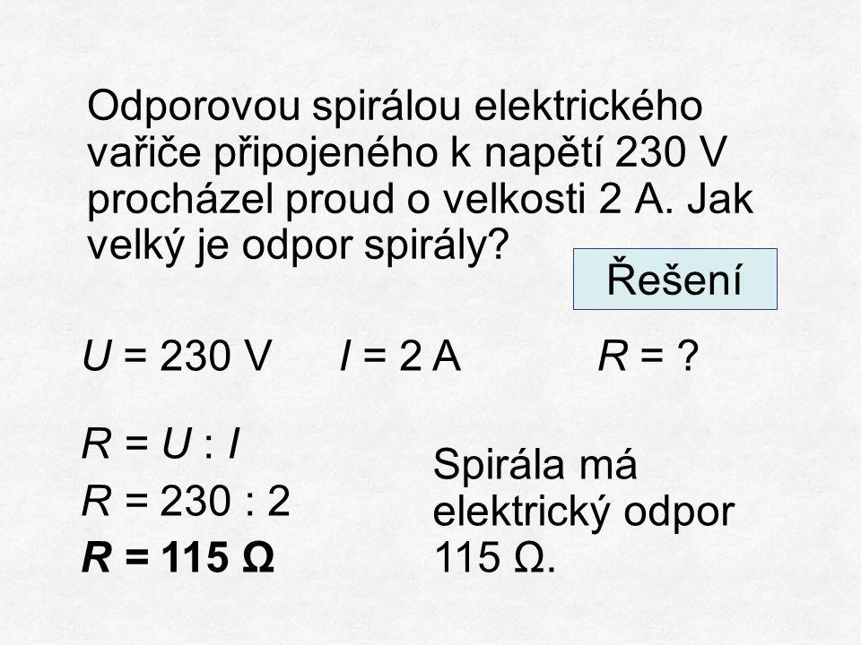 Odporovou spirálou elektrického vařiče připojeného k napětí 230 V procházel proud o velkosti 2 A.