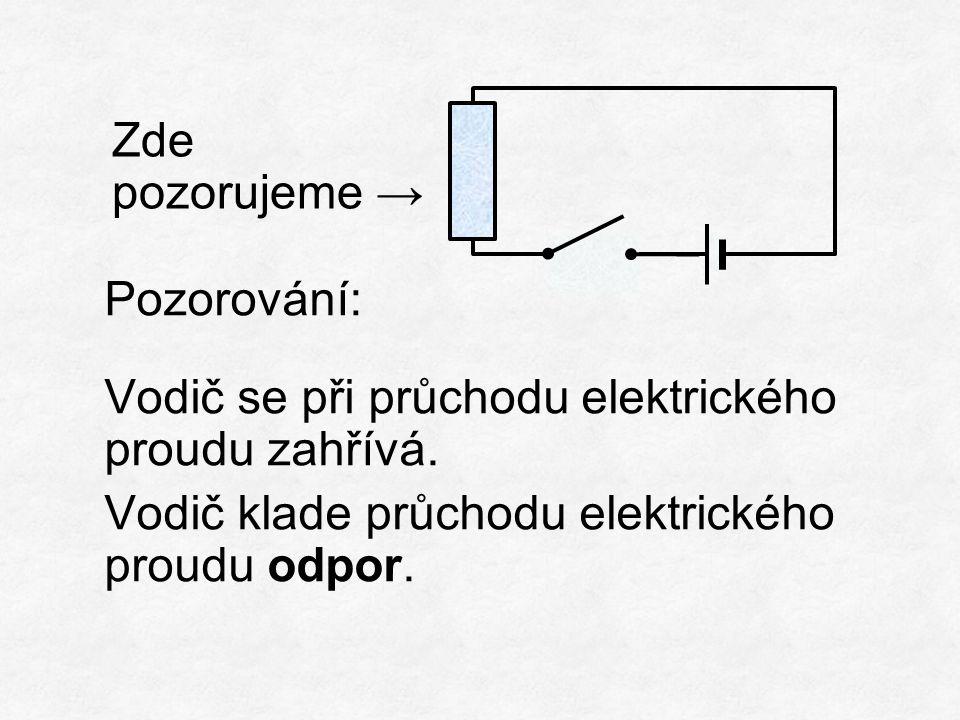 Pozorování: Vodič se při průchodu elektrického proudu zahřívá.