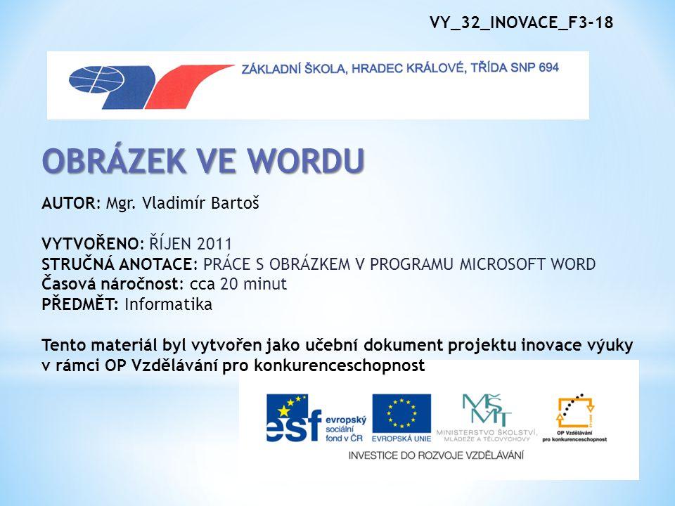 VY_32_INOVACE_F3-18 OBRÁZEK VE WORDU AUTOR: Mgr.