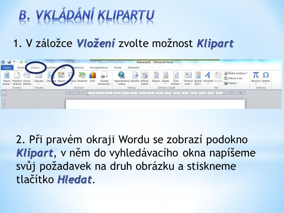 VloženíKlipart 1. V záložce Vložení zvolte možnost Klipart Klipart Hledat 2.