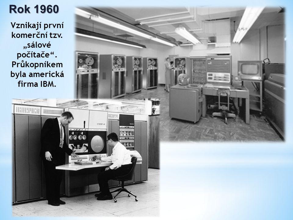 """Rok 1960 Vznikají první komerční tzv. """"sálové počítače . Průkopníkem byla americká firma IBM."""
