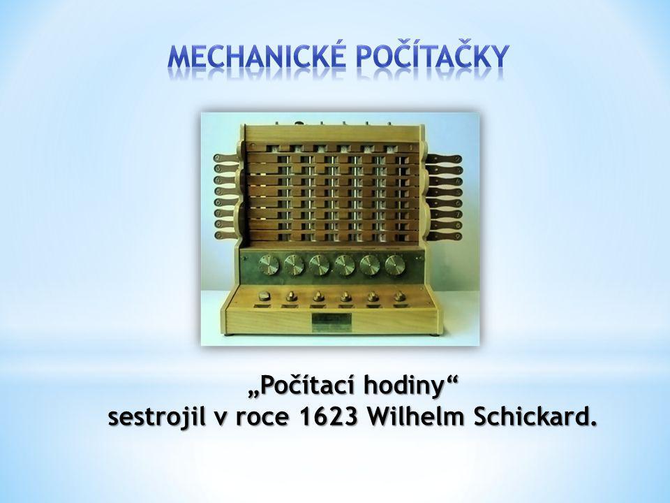 První mechanický počítací stroj, byly tzv.počítací hodiny.