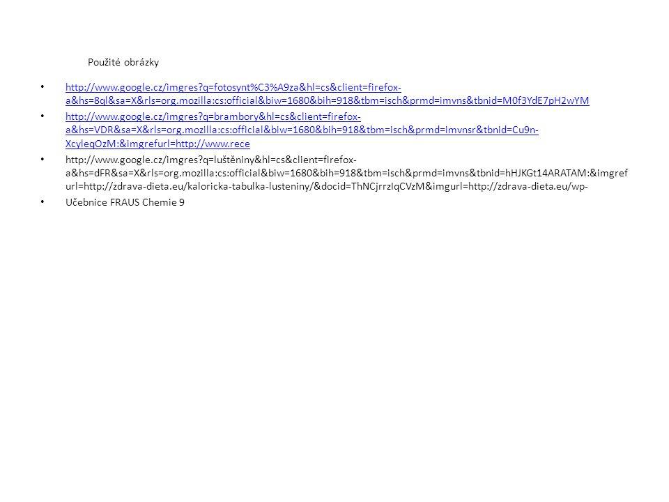 Použité obrázky http://www.google.cz/imgres?q=fotosynt%C3%A9za&hl=cs&client=firefox- a&hs=8ql&sa=X&rls=org.mozilla:cs:official&biw=1680&bih=918&tbm=is