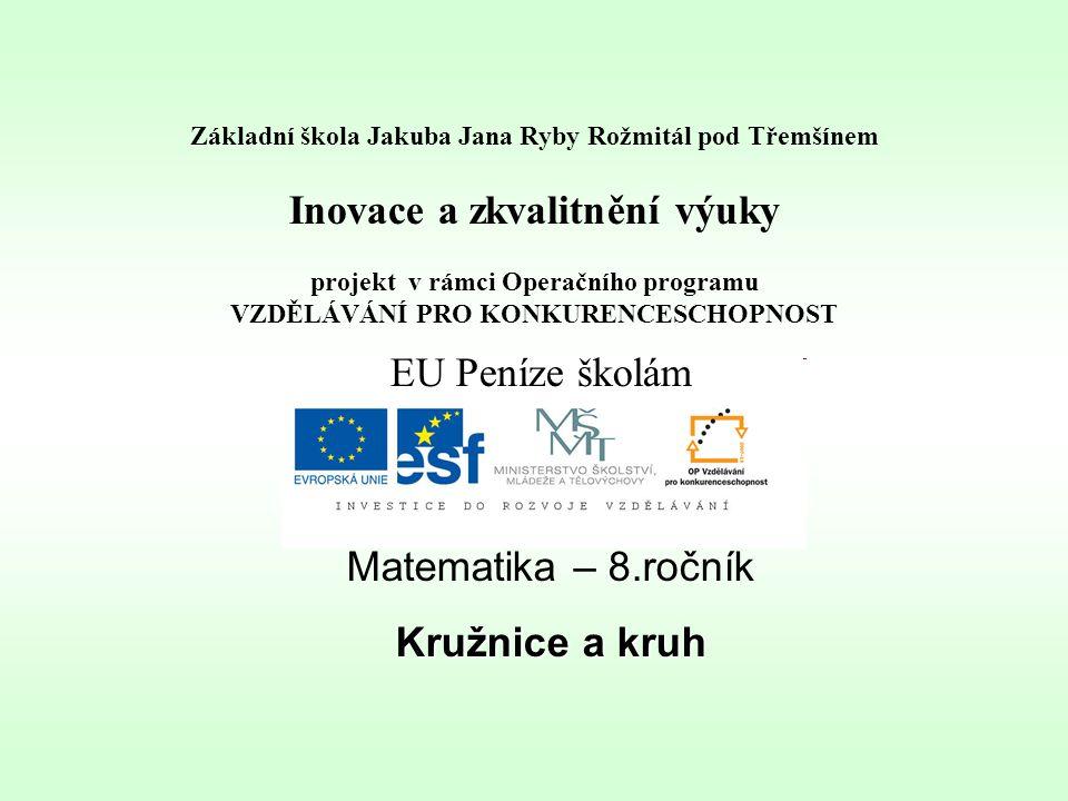 Téma: Kružnice, kruh - 8.třída Použitý software: držitel licence - ZŠ J.