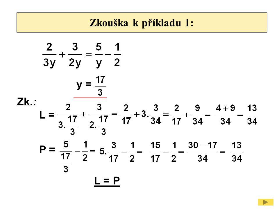 Zkouška k příkladu 1: y = Zk.: L = P = L = P